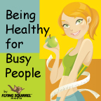 Being Healthy for Busy People