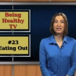 BHTV #23 – Being Healthy While Eating Out