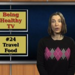 BHTV #24 – Traveling, Eating & Staying Healthy